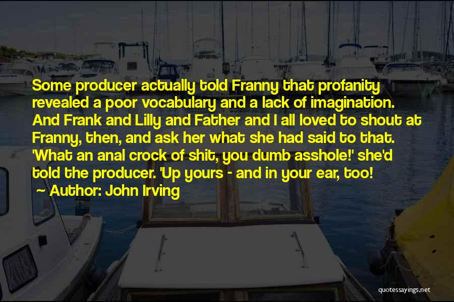 Revealed Quotes By John Irving
