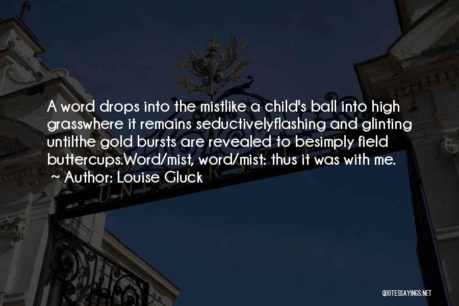 Revealed Quotes By Louise Gluck