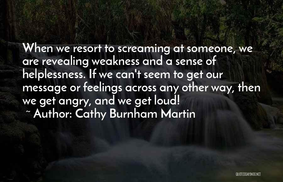 Revealing Your Feelings Quotes By Cathy Burnham Martin