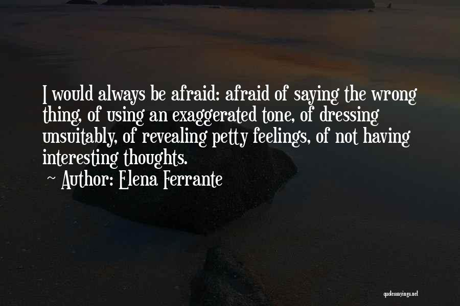 Revealing Your Feelings Quotes By Elena Ferrante