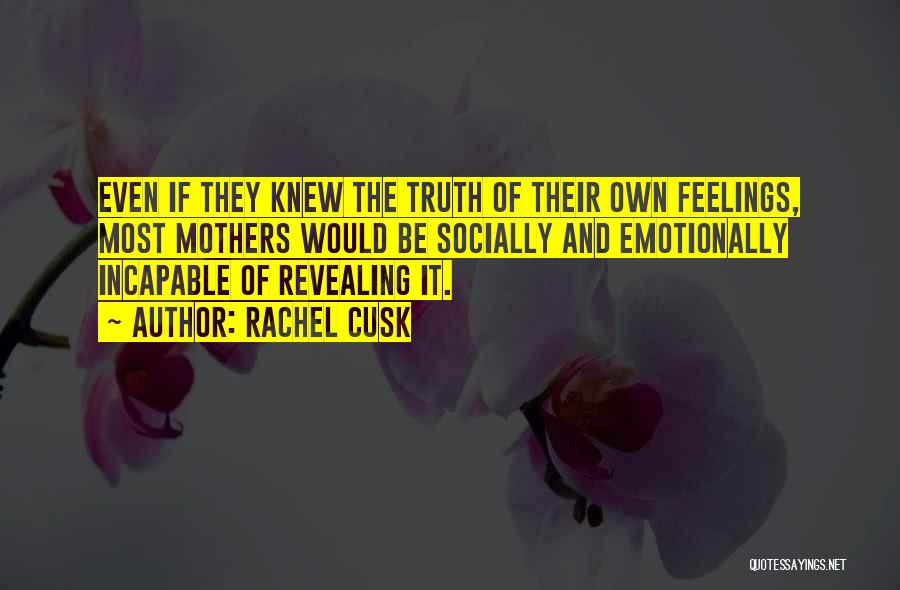 Revealing Your Feelings Quotes By Rachel Cusk