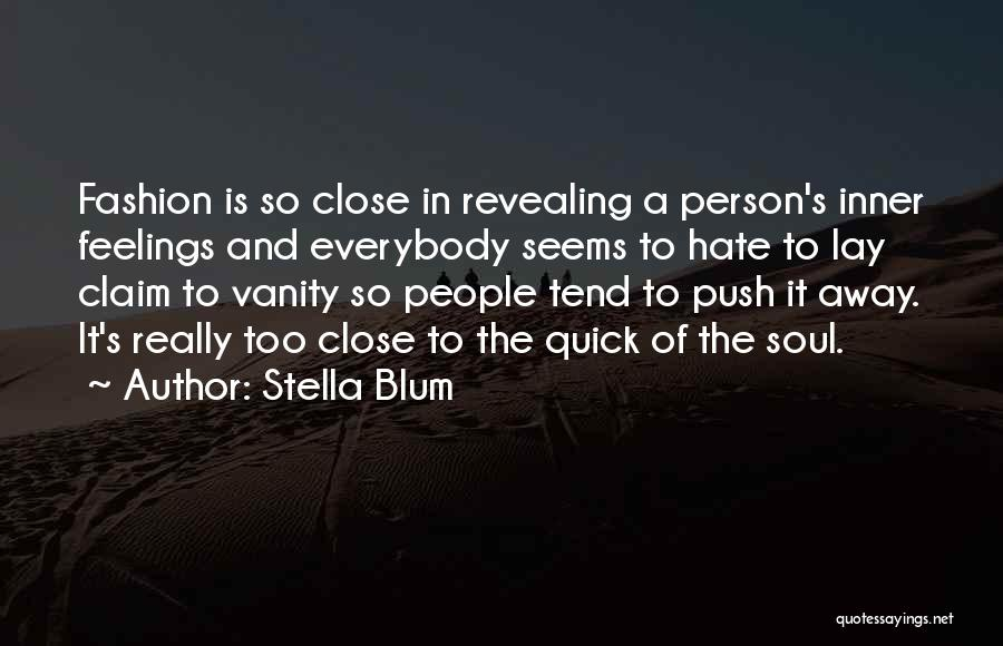Revealing Your Feelings Quotes By Stella Blum