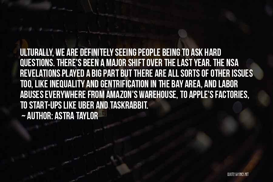 Revelations Quotes By Astra Taylor