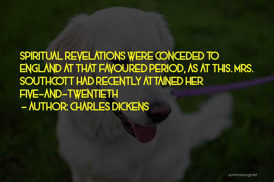 Revelations Quotes By Charles Dickens