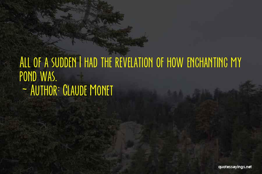 Revelations Quotes By Claude Monet