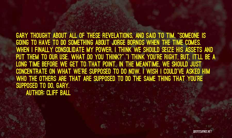 Revelations Quotes By Cliff Ball