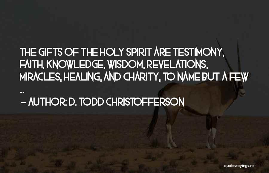 Revelations Quotes By D. Todd Christofferson