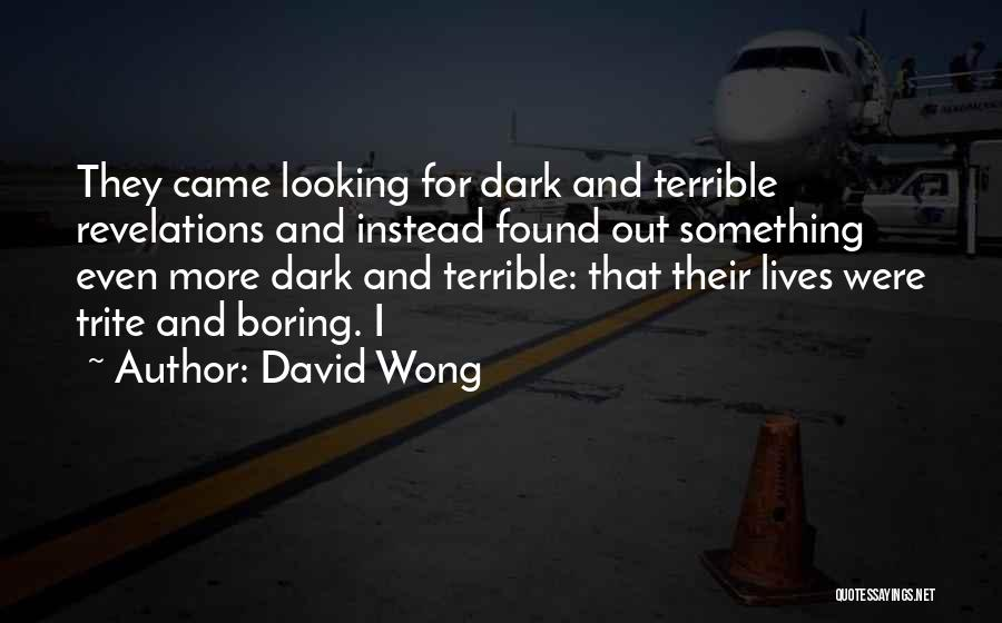 Revelations Quotes By David Wong