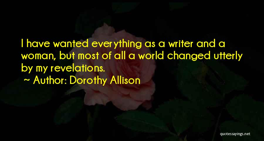 Revelations Quotes By Dorothy Allison