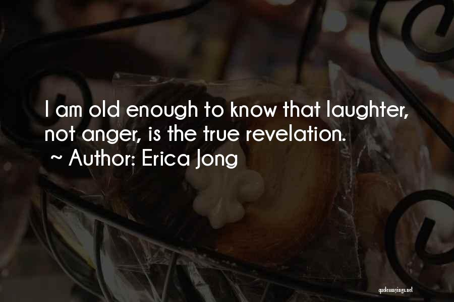 Revelations Quotes By Erica Jong