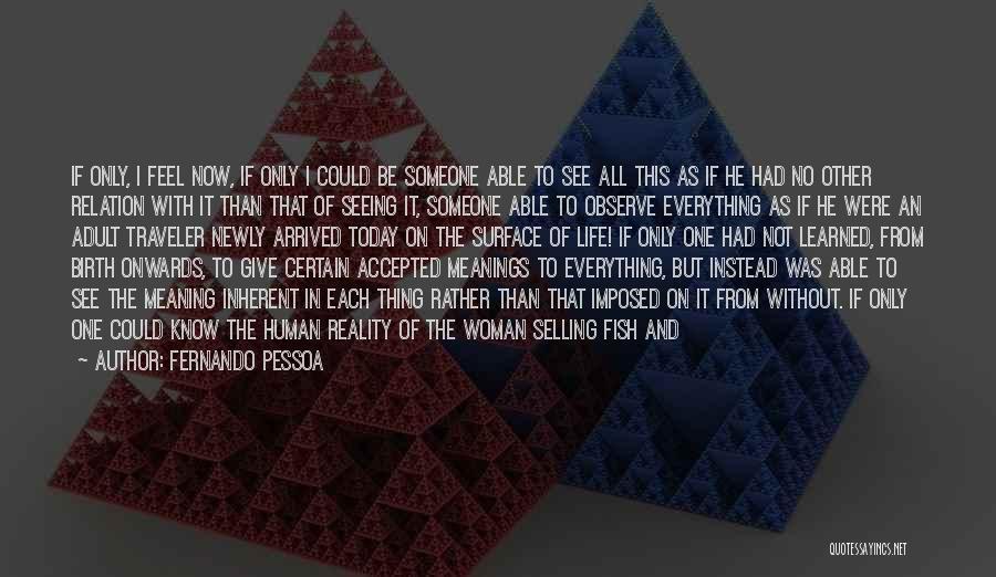 Revelations Quotes By Fernando Pessoa