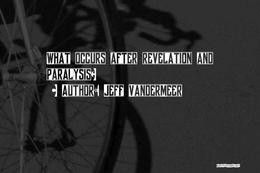 Revelations Quotes By Jeff VanderMeer