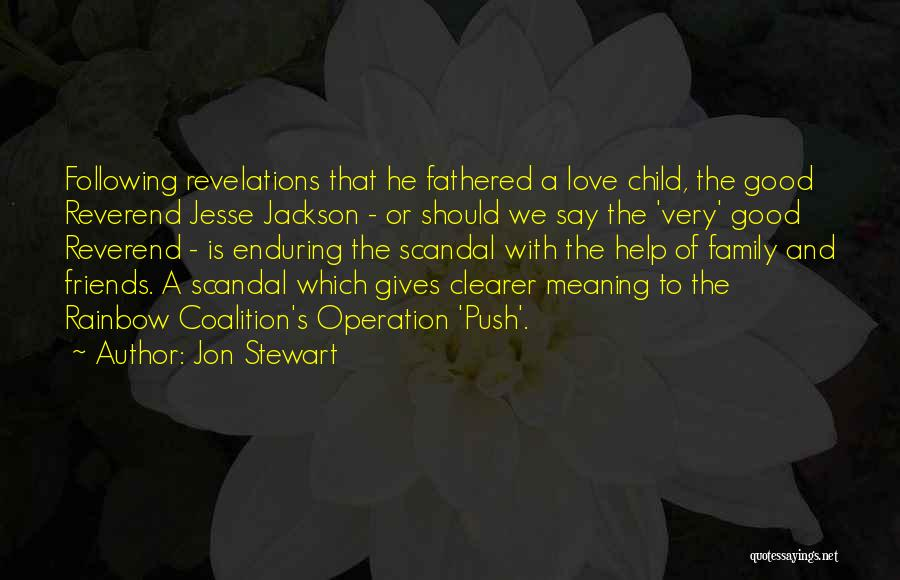 Revelations Quotes By Jon Stewart