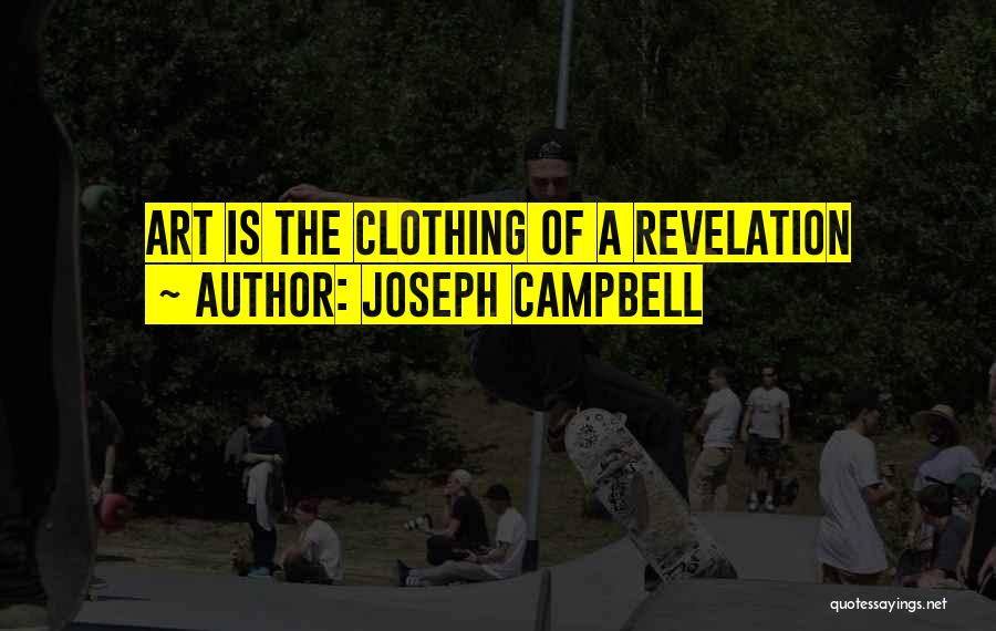Revelations Quotes By Joseph Campbell