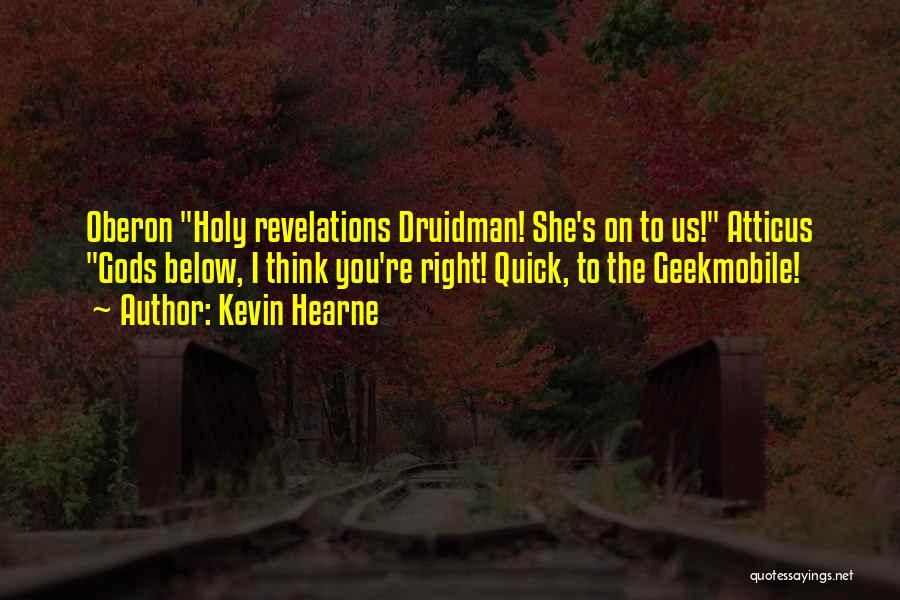 Revelations Quotes By Kevin Hearne