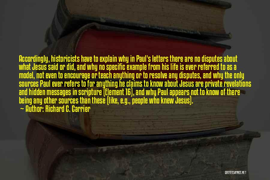 Revelations Quotes By Richard C. Carrier