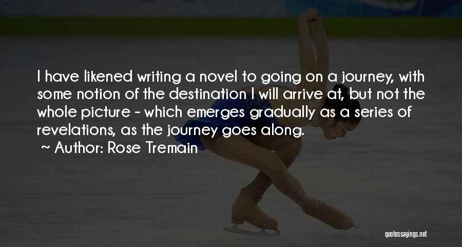 Revelations Quotes By Rose Tremain
