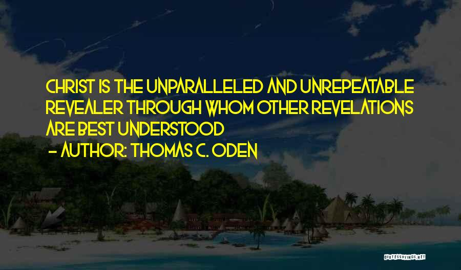 Revelations Quotes By Thomas C. Oden