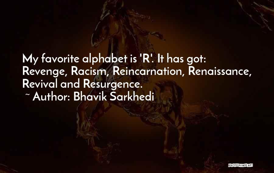 Revenge Resurgence Quotes By Bhavik Sarkhedi