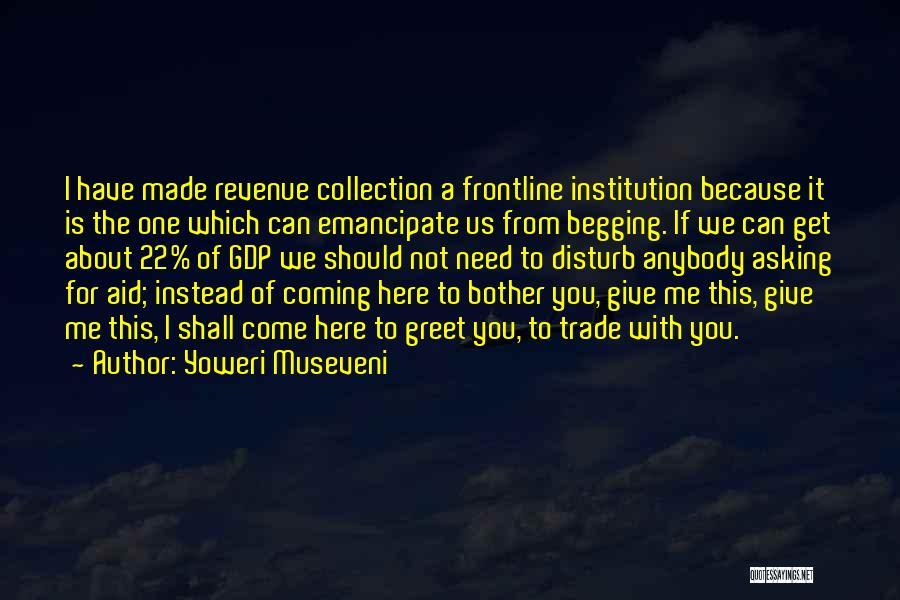 Revenue Collection Quotes By Yoweri Museveni