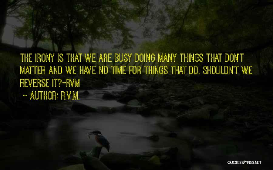 Reverse Inspirational Quotes By R.v.m.