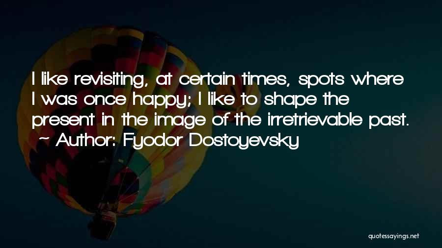 Revisiting Quotes By Fyodor Dostoyevsky