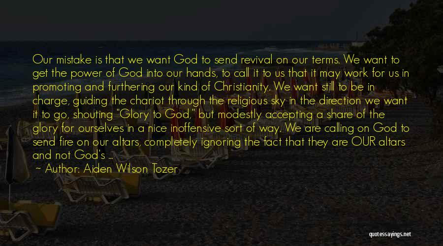 Revival Fire Quotes By Aiden Wilson Tozer