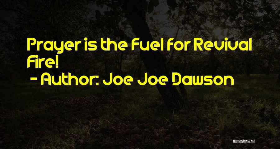 Revival Fire Quotes By Joe Joe Dawson