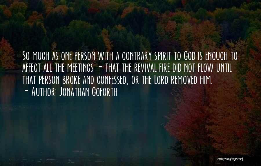 Revival Fire Quotes By Jonathan Goforth