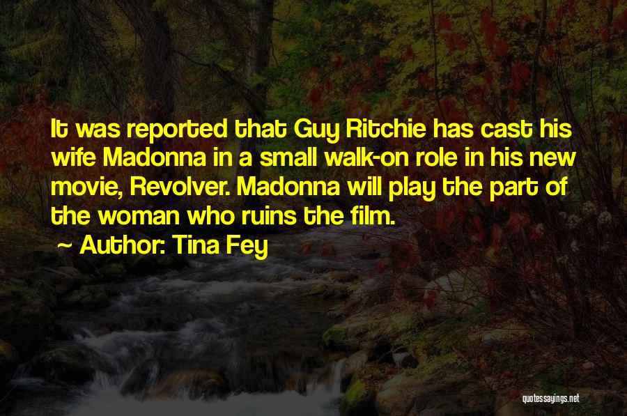 Revolver Guy Ritchie Quotes By Tina Fey