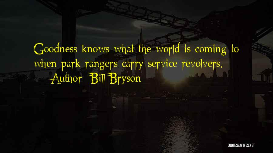 Revolvers Quotes By Bill Bryson