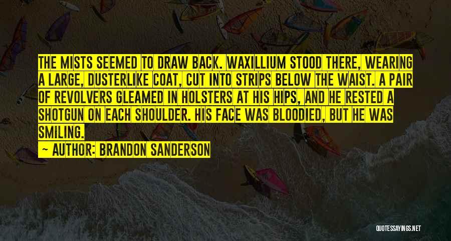 Revolvers Quotes By Brandon Sanderson