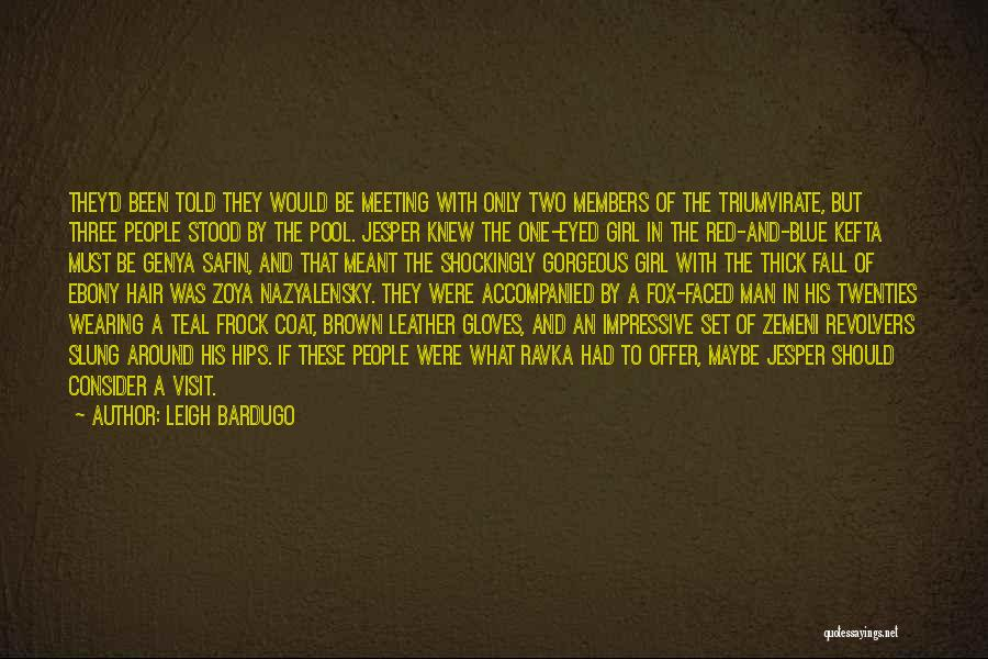Revolvers Quotes By Leigh Bardugo
