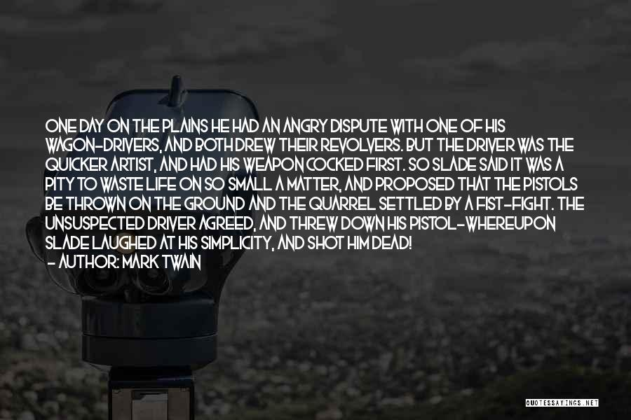 Revolvers Quotes By Mark Twain