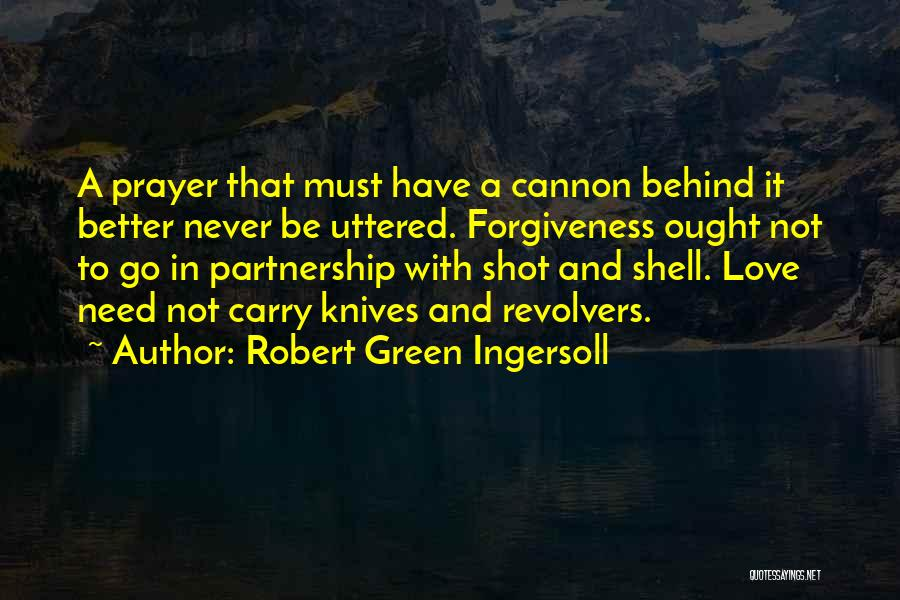 Revolvers Quotes By Robert Green Ingersoll