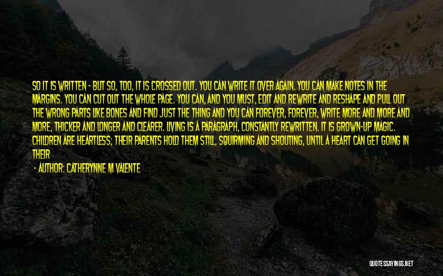 Rewrite Your Story Quotes By Catherynne M Valente