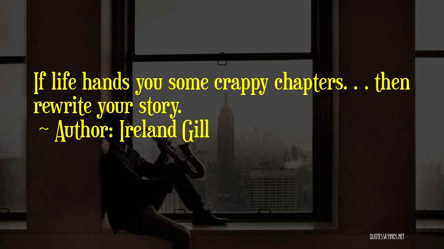 Rewrite Your Story Quotes By Ireland Gill