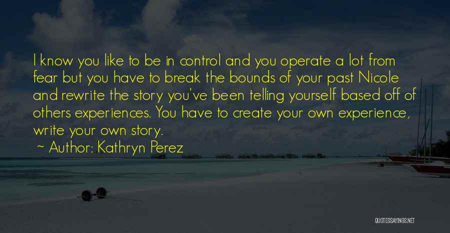 Rewrite Your Story Quotes By Kathryn Perez
