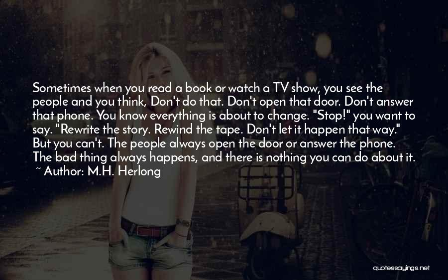 Rewrite Your Story Quotes By M.H. Herlong