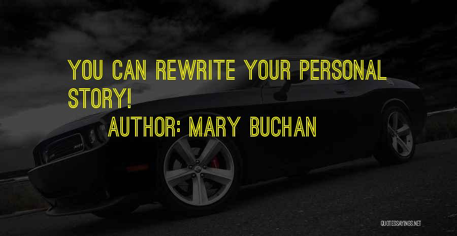 Rewrite Your Story Quotes By Mary Buchan