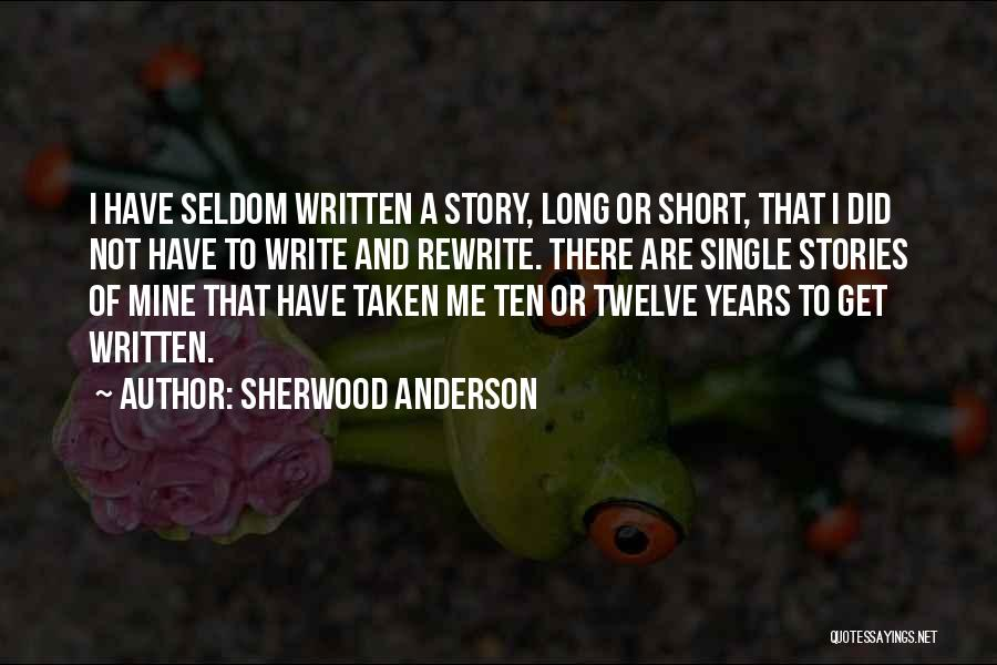Rewrite Your Story Quotes By Sherwood Anderson