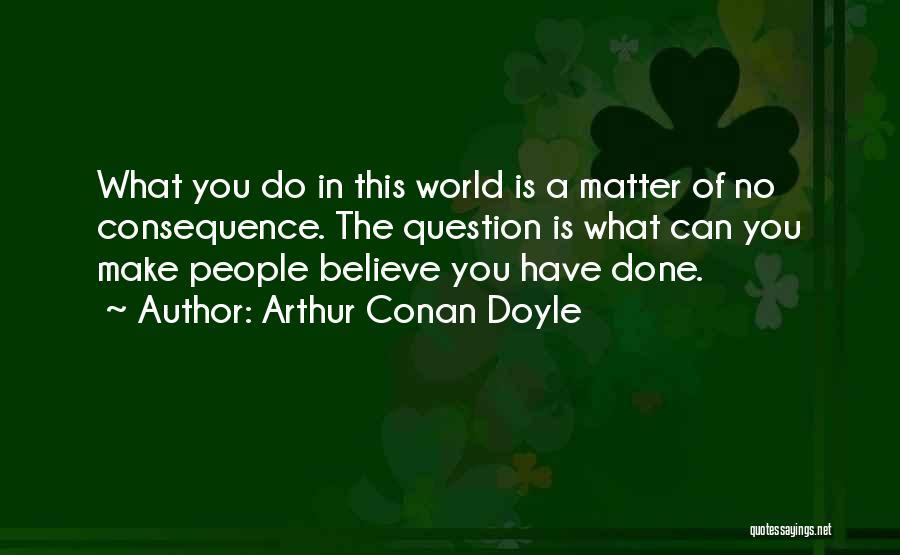Rewriting Quotes By Arthur Conan Doyle