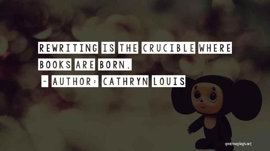 Rewriting Quotes By Cathryn Louis