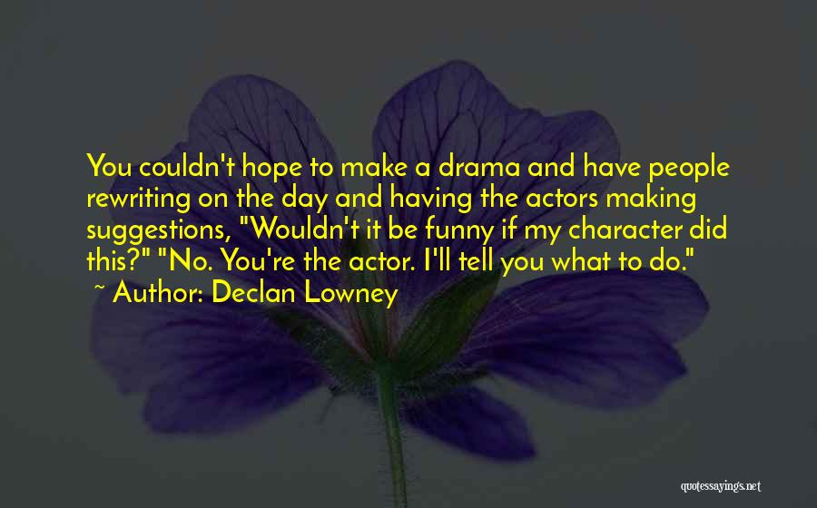 Rewriting Quotes By Declan Lowney