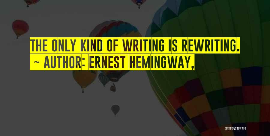 Rewriting Quotes By Ernest Hemingway,