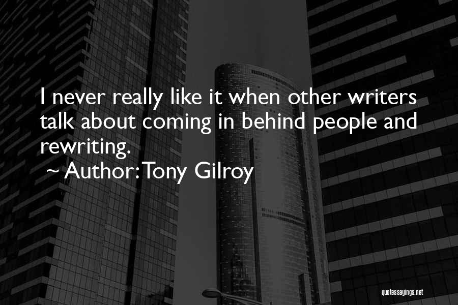 Rewriting Quotes By Tony Gilroy