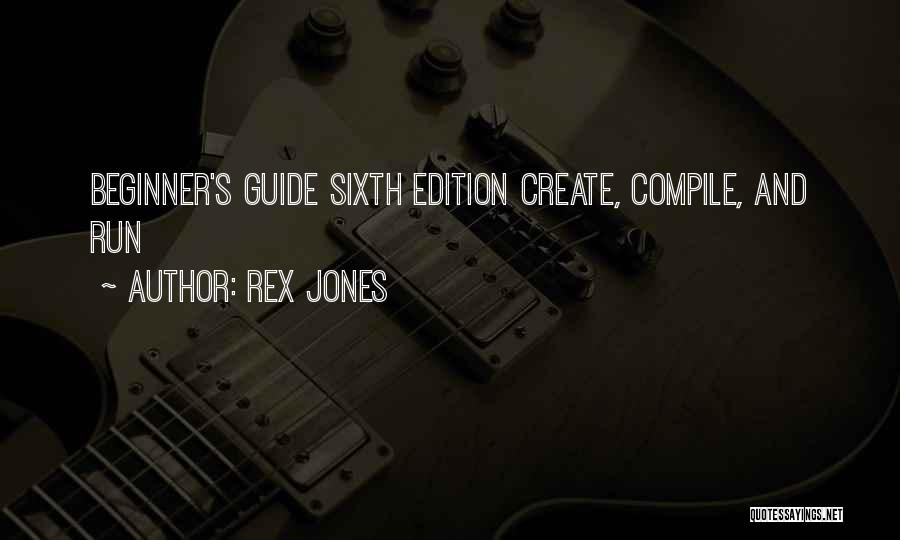Rex Jones Quotes 934183