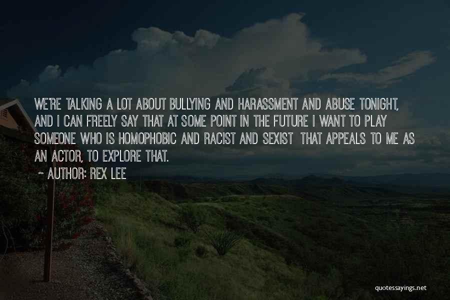 Rex Lee Quotes 1890902