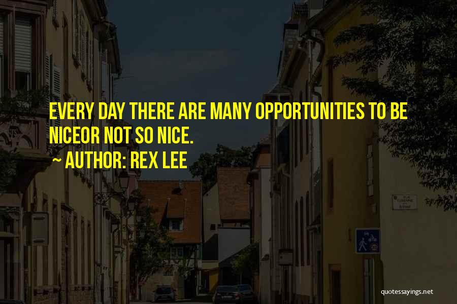 Rex Lee Quotes 753747