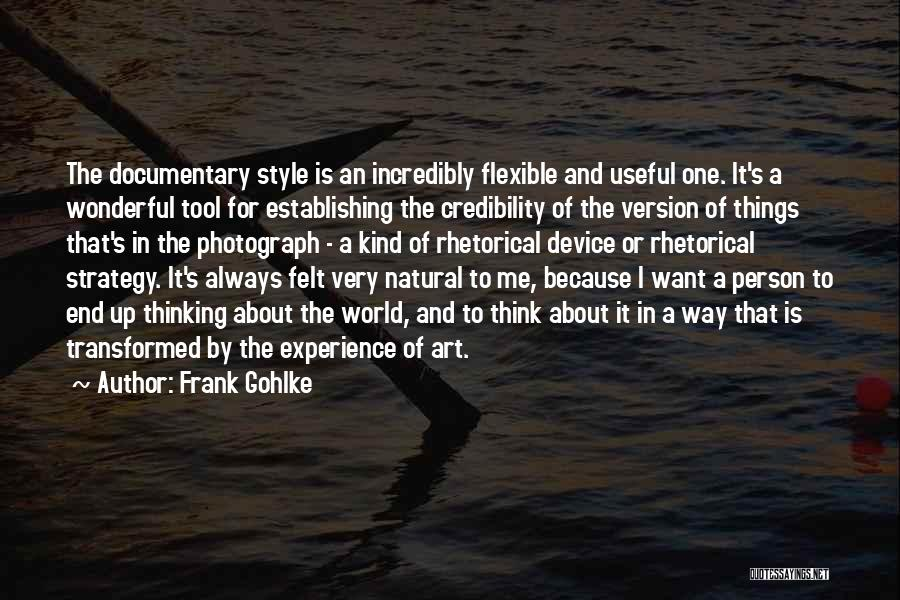 Rhetorical Device Quotes By Frank Gohlke